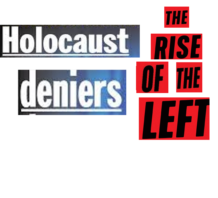 Holocaust denial rise of the left