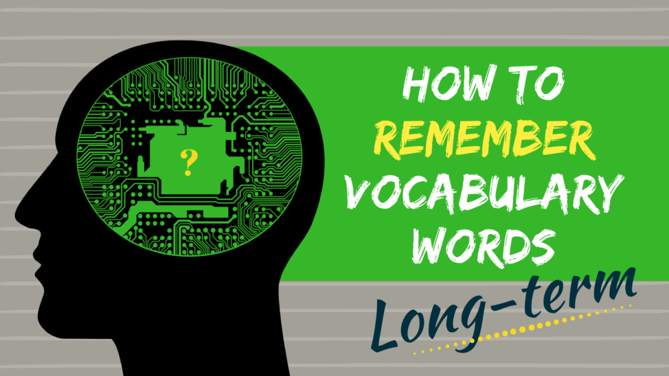 how to remember vocabulary words long term