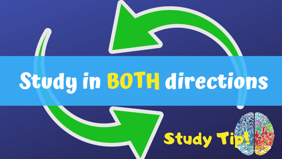 study tip - study in both directions