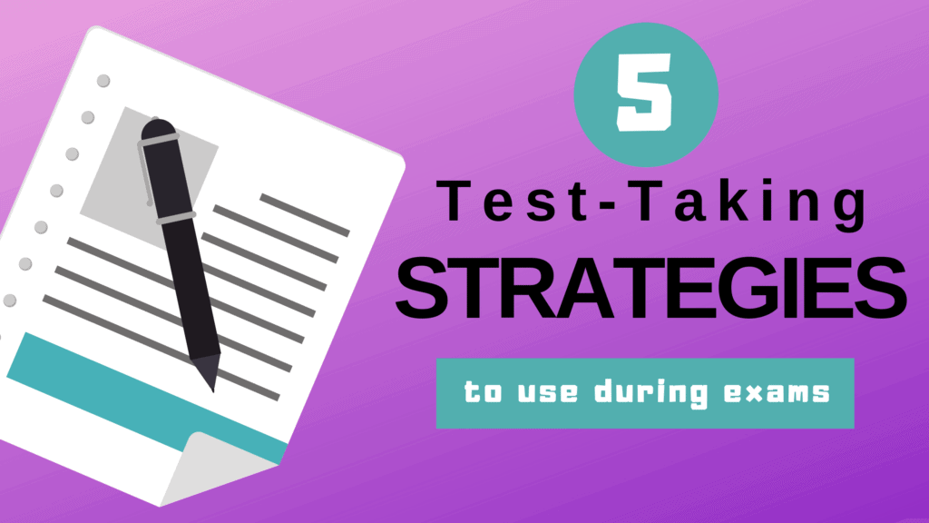 5 test taking strategies to use during exams