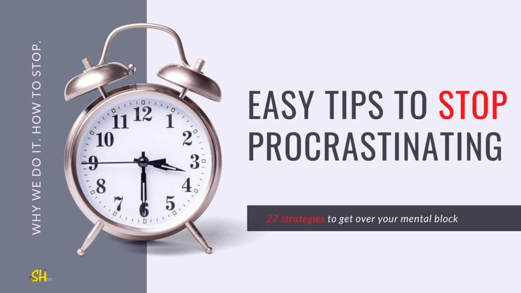 Easy tips to stop procrastinating (1)