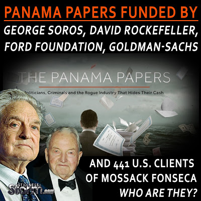Panama Papers Funded by George Soros, David Rockefeller, Ford Foundation, Goldman-Sachs  and 441 U.S. Clients of Mossack Fonseca Who Are They-