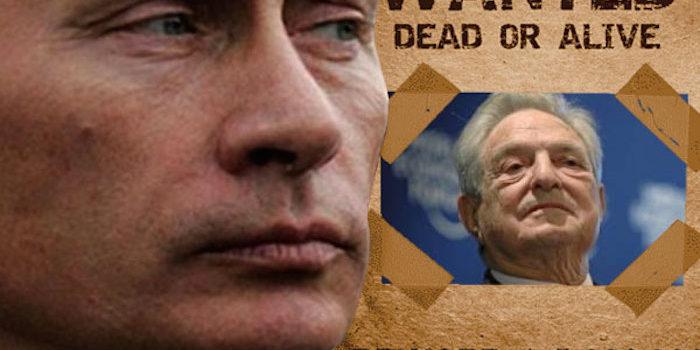 Putin-soros-wanted-dead-alive-700x350