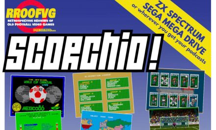 Podcast 209: Scorchio, Part 3 – Why Did Video Games Hate The World Cup So Much?