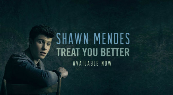 I wont Lie To You – Treat You Better   Shawn Mendes