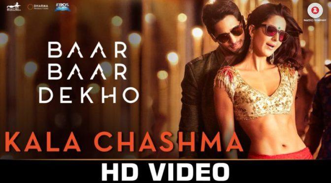 Kala Chashma – Baar Baar Dekho