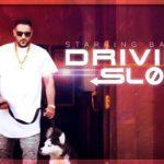 Driving Slow – Badshah