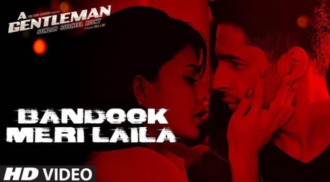 A Gentleman – Bandook Meri Laila
