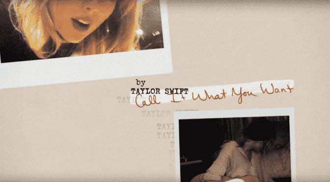 Just Dropped | Taylor Swift – Call it what you want