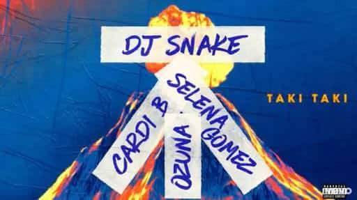 DJ Snake – Taki Taki | Cardi B | Selena Gomez | Ozuna