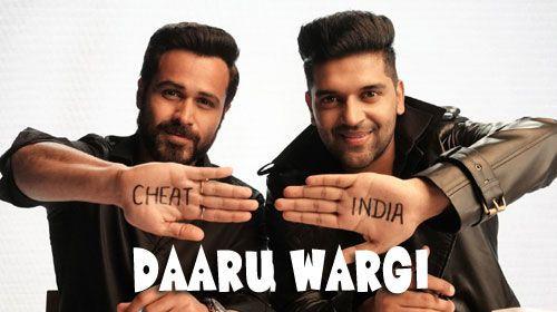 Daaru Wargi – Cheat India | Guru Randhawa