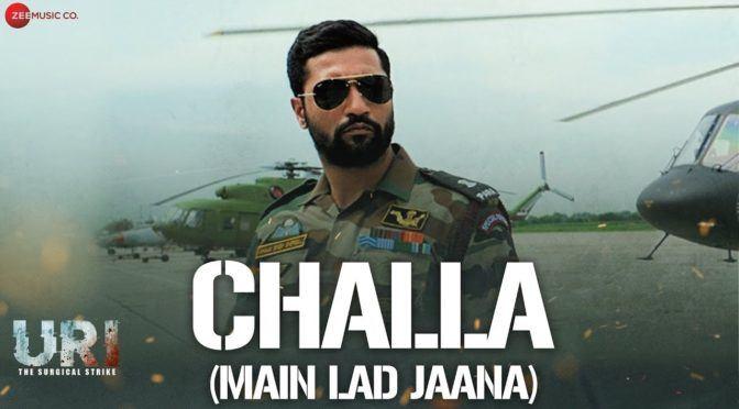Challa (Main Lad Jaana) – URI | Vicky Kaushal