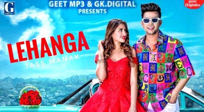 Mainu Lehenga – Lehanga | Jass Manak feat Mahira Sharma