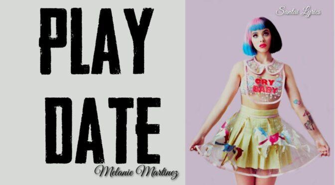 Play Date – Melanie Martinez