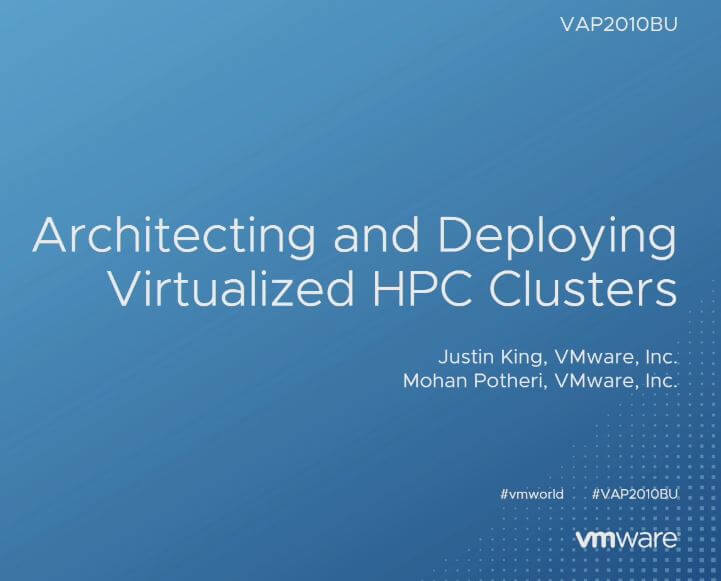 Architecting and Deploying Virtualized HPC Clusters (VAP2010BU)