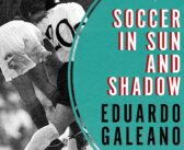 Spectacles In The Pandemic – Soccer In Sun And Shadow