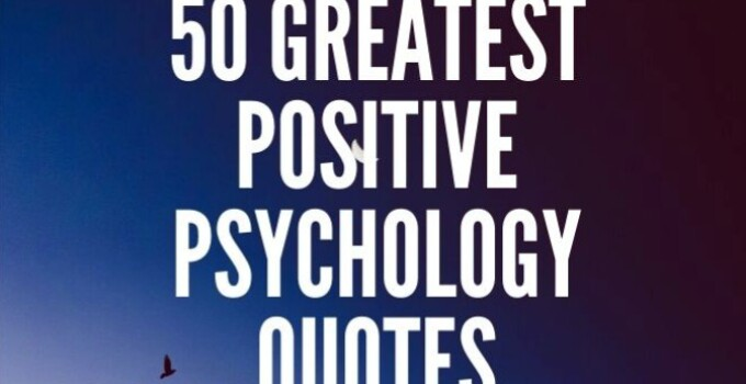 50 Greatest Positive Psychology Quotes - 50 great positive psychology quotes ever 1