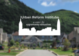 Urban Reform Institute is a center for opportunity urbanism