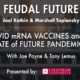 Feudal Future Podcast: COVID mRNA Vaccines and Future of Pandemics