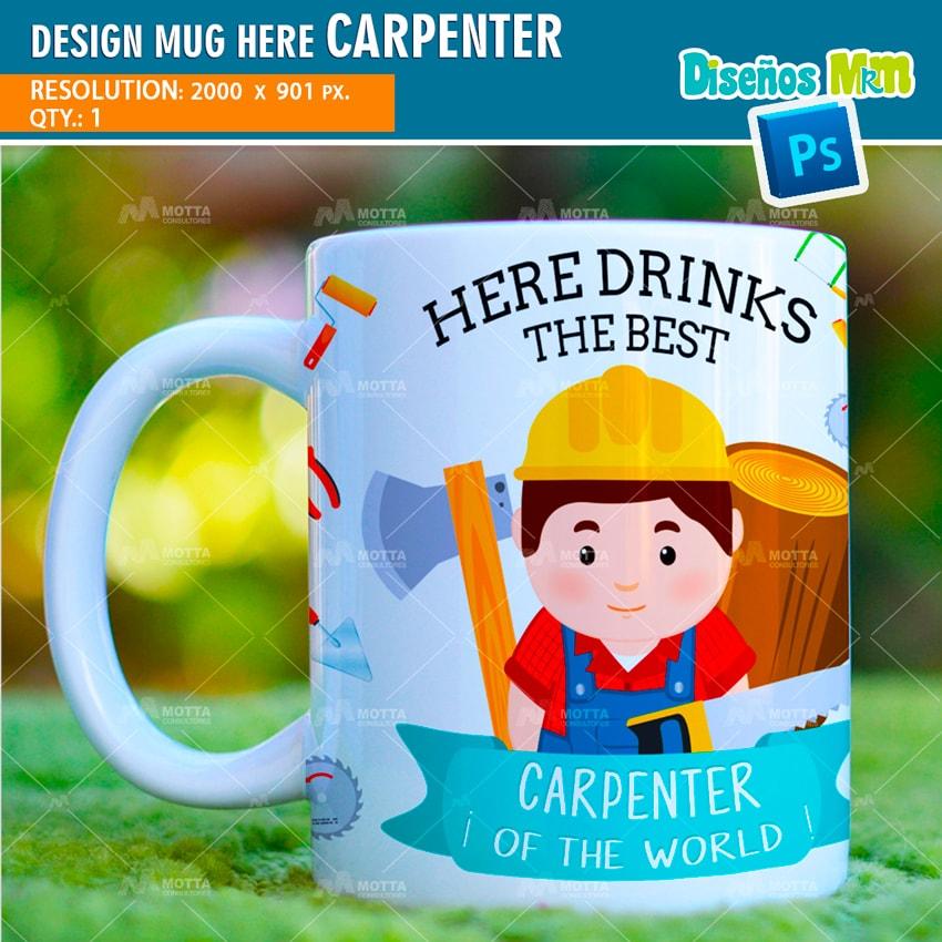 DESIGN SUBLIMATION HERE DRINKS THE BEST CARPENTER