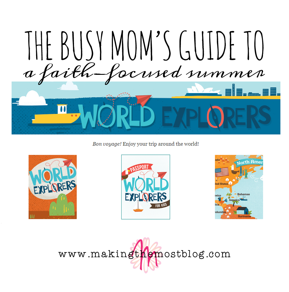 The Busy Mom's Guide to a Faith-Focused Summer | Making the Most Blog