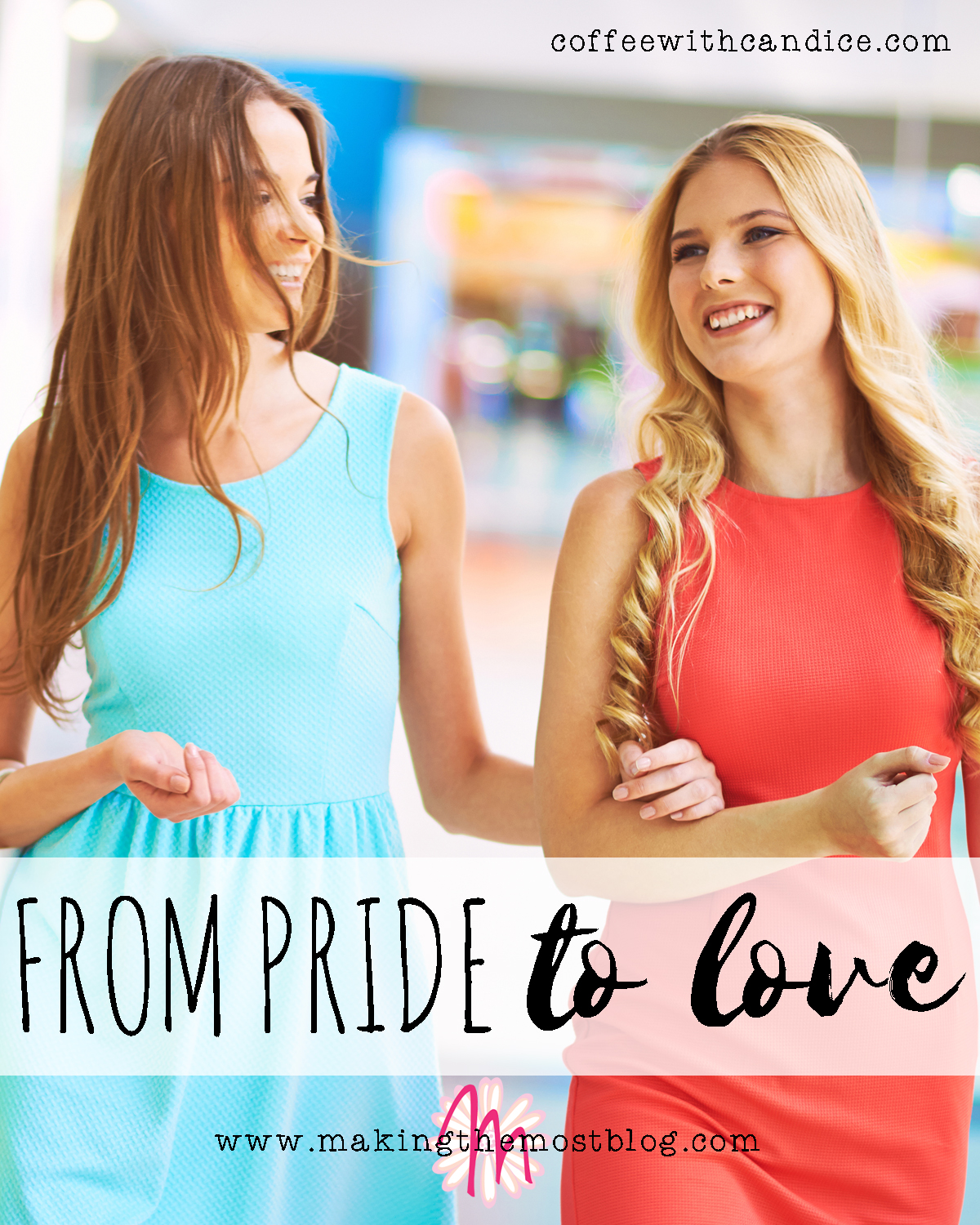 From Pride to Love | Making the Most Blog