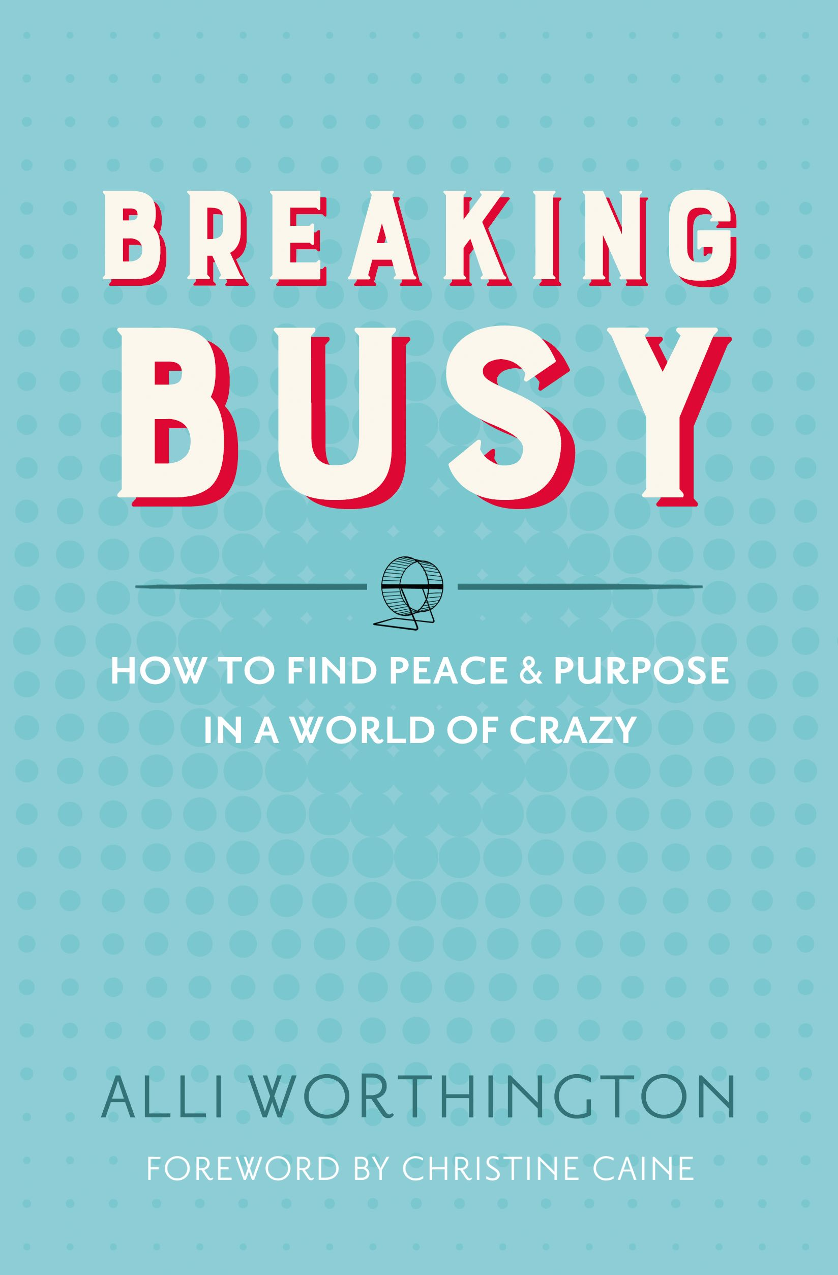 Breaking Busy: A Book Review   Making the Most Blog