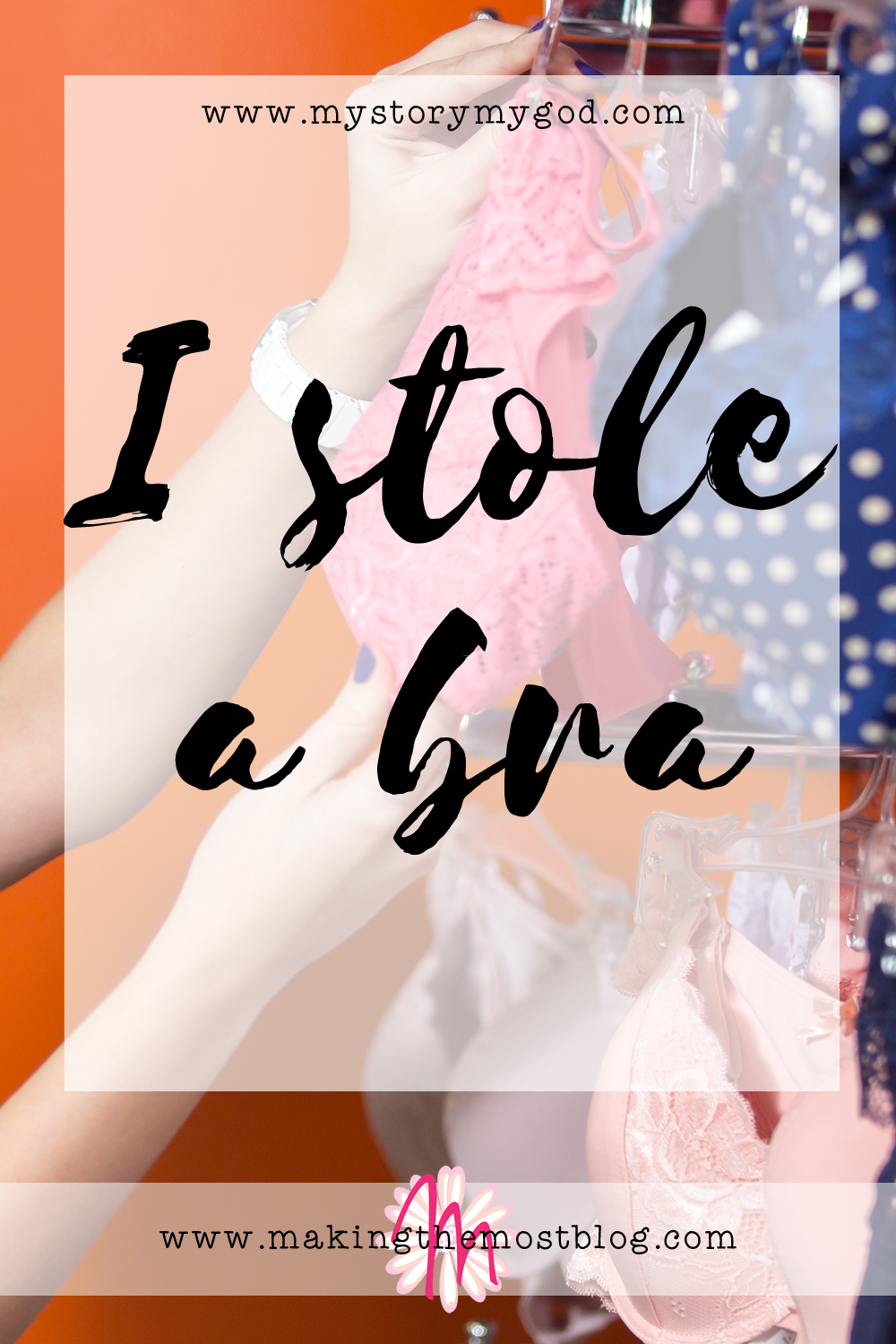 I Stole a Bra | Making the Most Blog