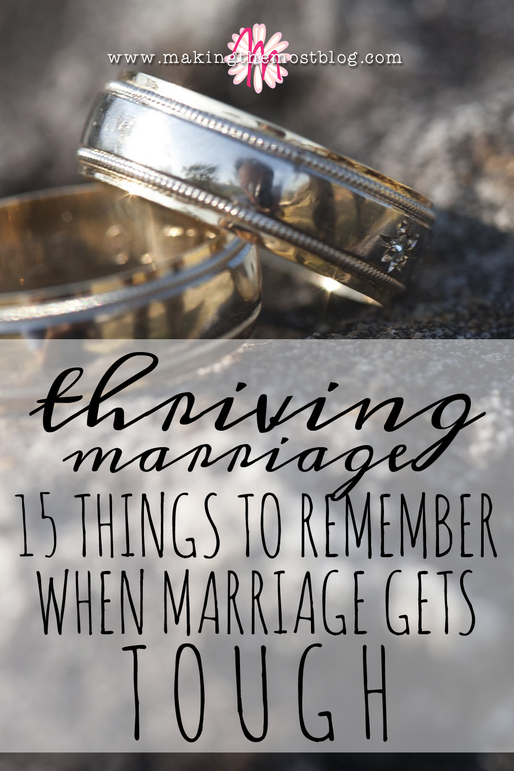 Thriving Marriage: 15 Things To Remember When Marriage Gets Tough