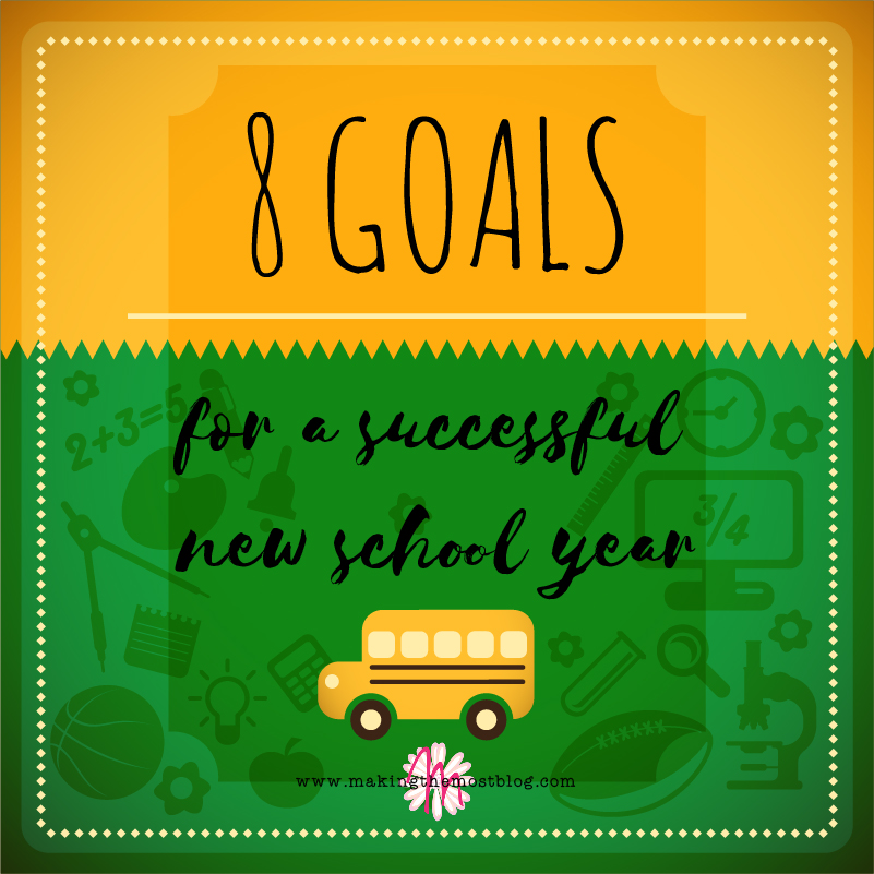 8 Goals For A Successful New School Year