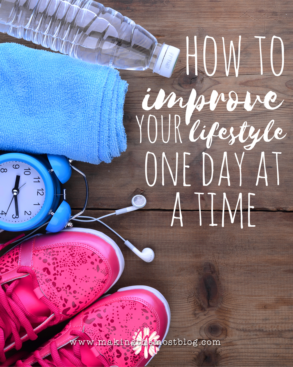 How To Improve Your Lifestyle One Day At A Time