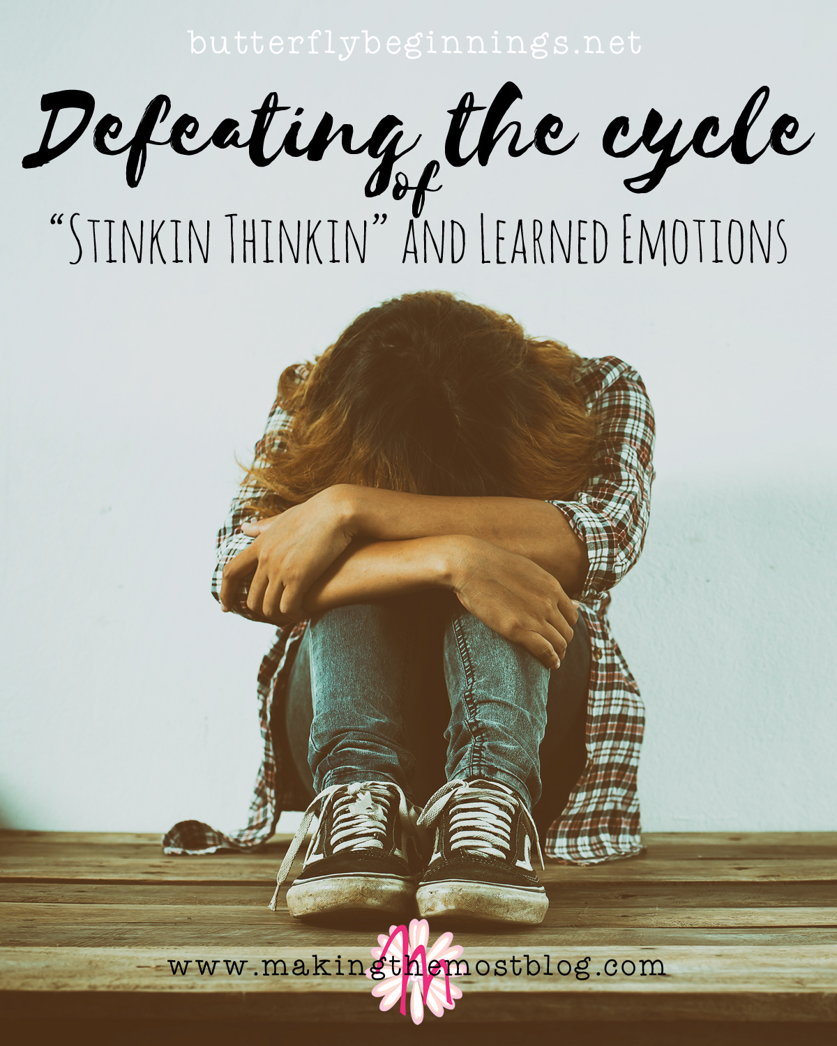 "Defeating The Cycle Of ""Stinkin Thinkin"" And Learned Emotions"