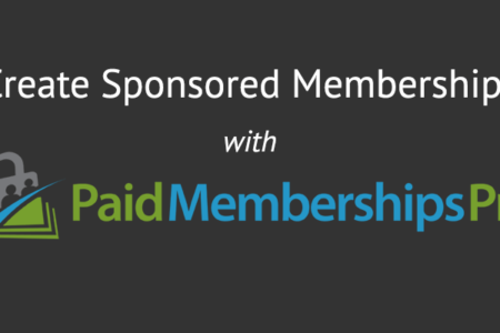 Sponsored Memberships Paid Memberships Pro