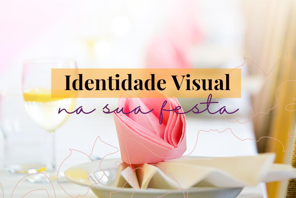 10 motivos para usar identidade visual nas suas festas