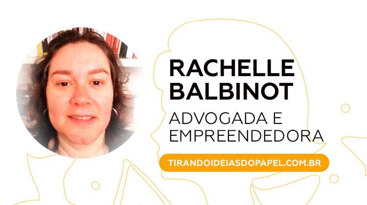 Rachelle Balbinot: Tirando Ideias do Papel