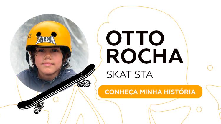 Otto Rocha Skatista - Minha História