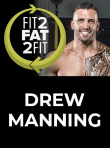 Drew Manning Fit2Fat2Fit