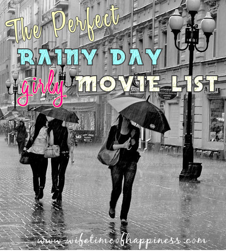 girly movies for a rainy day
