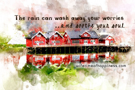The Rain Can Wash Away Your Worries and Soothe Your Soul Psp Tag Wifetime of Happiness