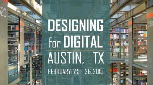 Designing for Digital 2015 co-located with EResources and Libraries