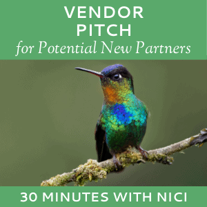 Schedule a Vendor Pitch with Nici Lucas of Hummingbird Marketing Services (for Potential Partners)