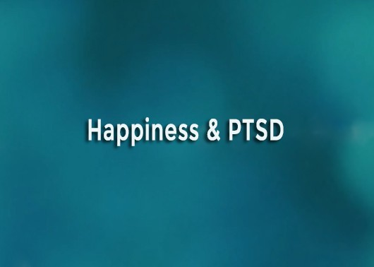 Happiness & PTSD