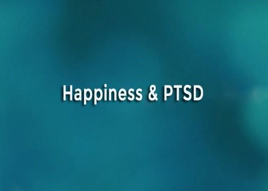Happiness & PTSD
