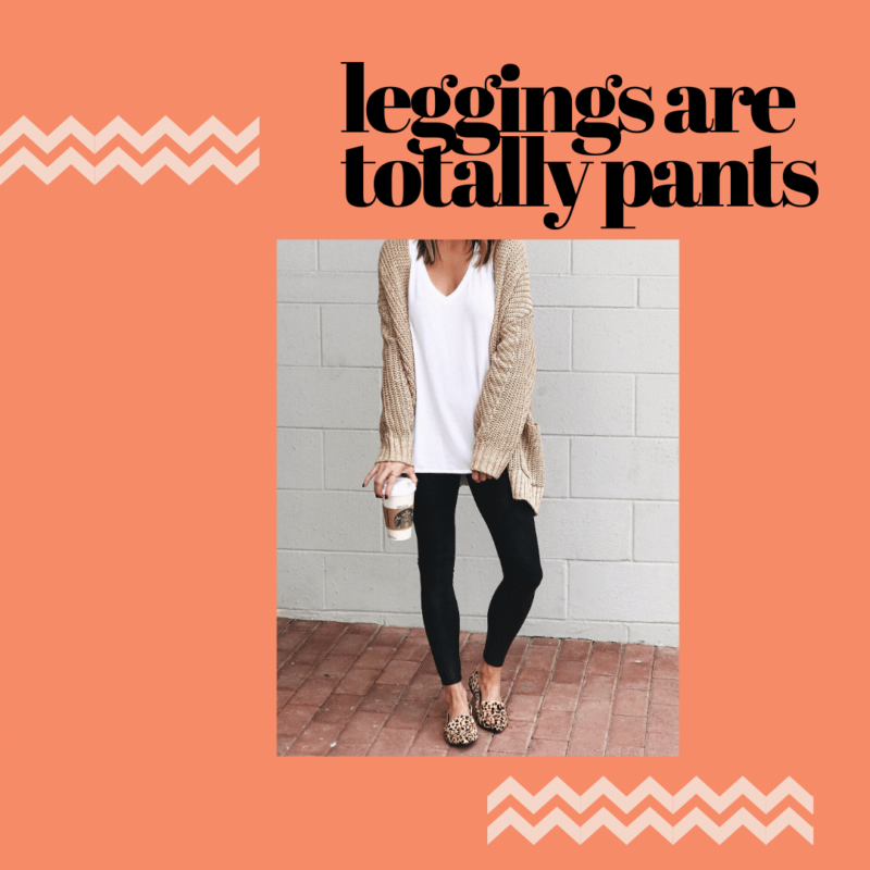 Leggings are Totally Pants