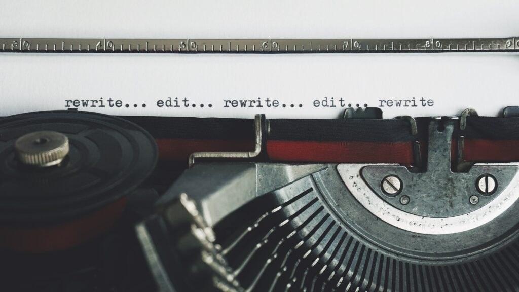 rewrite, edit, rewrite