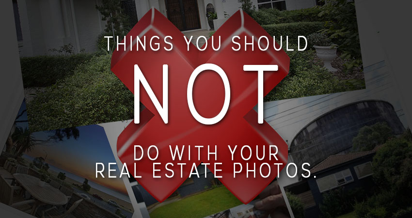 What not to do with real estate photos