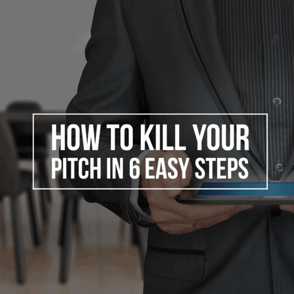How-to-kill-your-pitch-in-6-easy-steps-fivenson-studios-website-design-graphic-design-and-digital-agency-1