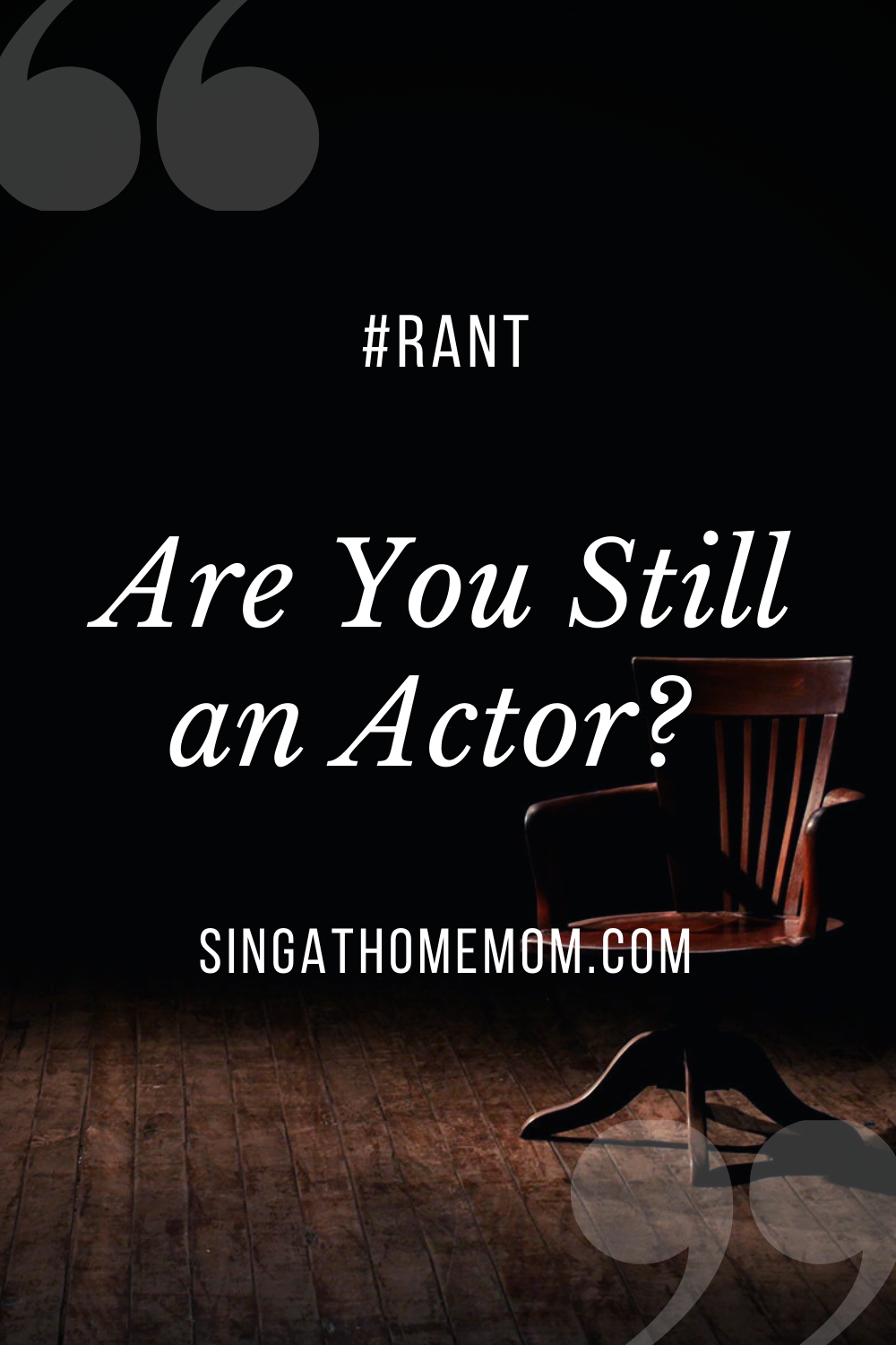 are you still an actor