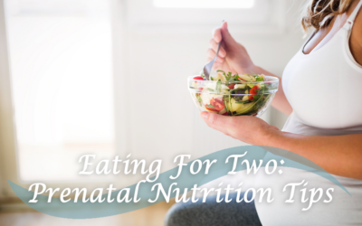 Eating for Two | Prenatal Nutrition Tips
