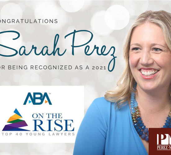 Sarah Perez Recognized as 2021 ABA On the Rise - Top 40 Young Lawyer